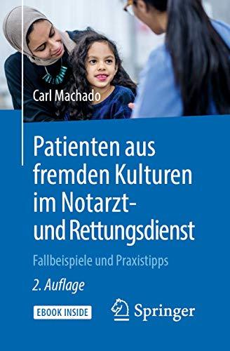 Patienten aus fremden Kulturen im Notarzt- und Rettungsdienst: Fallbeispiele und Praxistipps