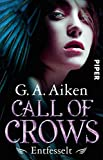 Call of Crows - Entfesselt (Call of Crows 1): Roman (German Edition)