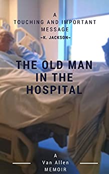 The Old Man in the Hospital by [Van Allen]