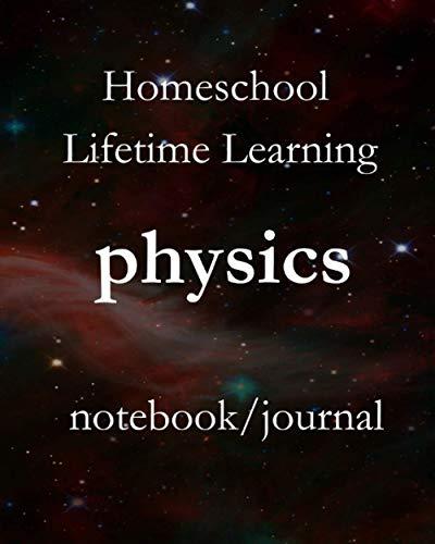 Homeschool Lifetime Learning for High School: Barebones Science System PHYSICS