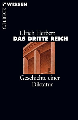 Das Dritte Reich: Geschichte einer Diktatur (Beck Paperback 2859)