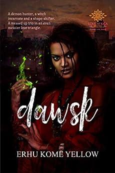 Dawsk: New Adult Paranormal Romance by [Erhu Kome Yellow]