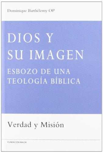 Dios y su imagen: Esbozo de una teología bíblica: 2 (Verdad y misión)