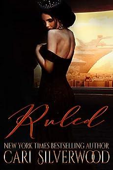 Ruled: A Dark Sci-Fi Romance by [Cari Silverwood]