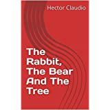 The Rabbit, The Bear And The Tree (Spanish Edition)
