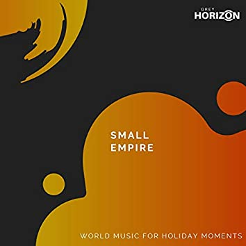 Small Empire - World Music For Holiday Moments