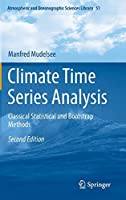Climate Time Series Analysis: Classical Statistical and Bootstrap Methods (Atmospheric and Oceanographic Sciences Library (51))