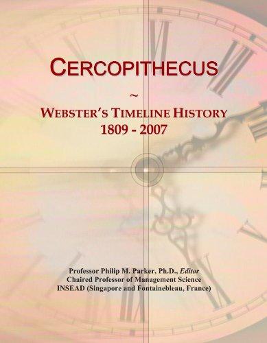 Cercopithecus: Webster's Timeline History, 1809 - 2007