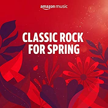 Classic Rock for Spring