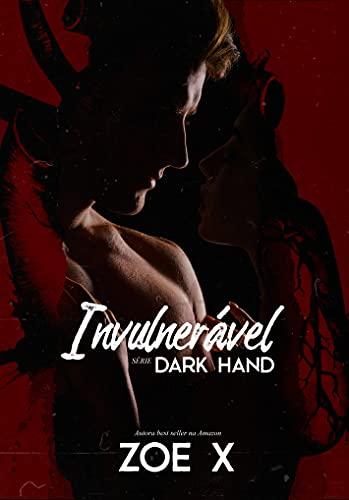 INVULNERÁVEL - Série Dark Hand Vol. 5