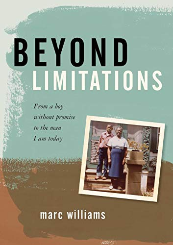 Beyond Limitations: From a Boy Without Promise to the Man I Am Today