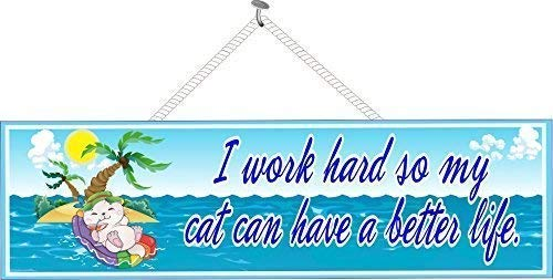 I Work Hard So My Cat Can Have a Better Life Funny Sign with White Kitten on Raft, Tropical Island and Ocean – Fun Sign Factory Original Beach Wall Decor -  PM292