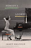 Nobody's Looking at You: Essays