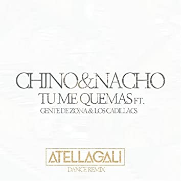 Tu Me Quemas (AtellaGali Dance Remix)