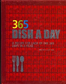 365 Dish a Day: A Recipe for Each of the 365 Days in a Year Plus One For a Leap Year 1405471395 Book Cover