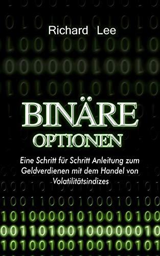 Binäre Optionen: Eine Schritt für Schritt Anleitung zum Geldverdienen mit dem Handel von Volatilitätsindizes