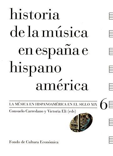 Historia de la música en España e Hispanoamérica, vol. 6. La música en Hispanoamérica en el siglo XIX