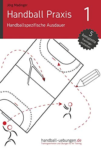 Handball Praxis 1 - Handballspezifische Ausdauer