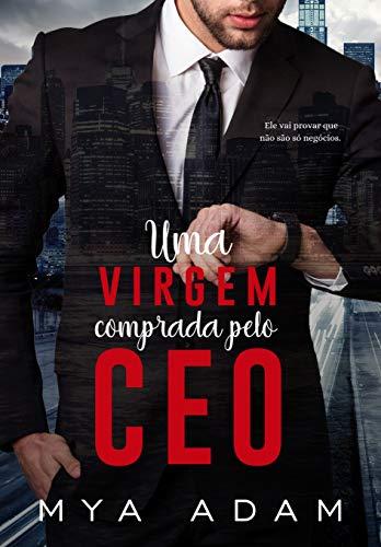 Uma virgem comprada pelo CEO: Livro Único
