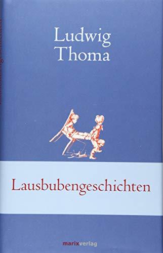 Lausbubengeschichten (Klassiker der Weltliteratur)