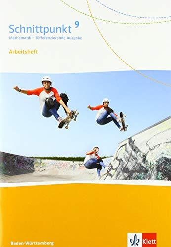 Schnittpunkt Mathematik 9. Differenzierende Ausgabe Baden-Württemberg: Arbeitsheft mit Lösungsheft Klasse 9: Arbeitsheft mit Lsungsheft Klasse 9 ... Ausgabe für Baden-Württemberg ab 2015)