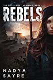 The Rebels: The Northwest Uprising: Book 1