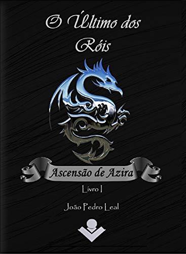 O último dos róis: Ascensão de Azira