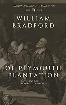 Of Plymouth Plantation  1620-1645 Modernized & Abridged Mayflower Quadricentennial Edition  Mayflower Quadricentennial Editions