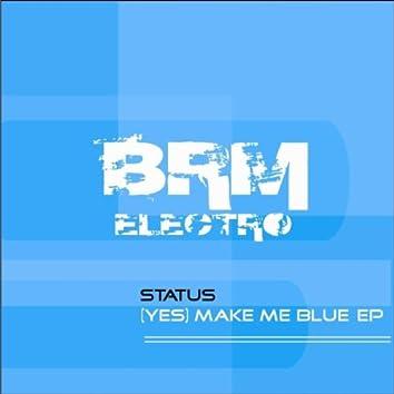 (Yes) Make Me Blue EP