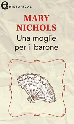 Una moglie per il barone (eLit) (The Piccadilly Gentlemen's Club Vol. 4) di [Mary Nichols]