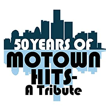 50 Years of Motown Hits - A Tribute