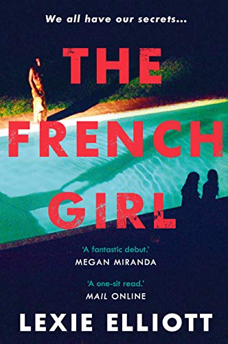 The French Girl: A dark, fresh and exhilarating debut novel of psychological suspense (English Edition)