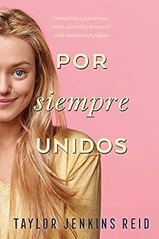 Por siempre, unidos (Titania fresh) (Spanish Edition) by [Taylor Jenkins Reid, Encarna Quijada Vargas]