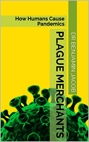 Plague Merchants: How Humans Cause Pandemics