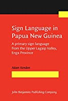 Sign Language in Papua New Guinea: A Primary Sign Language from the Upper Lagaip Valley, Enga Province