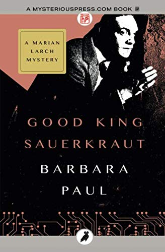 Good King Sauerkraut (The Marian Larch Mysteries, Band 3)
