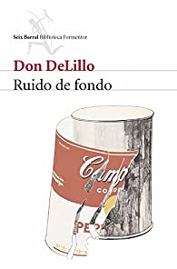 Ruido de fondo par Don DeLillo