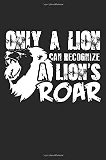 Only A Lion Can Recognize A Lion's Roar: Lined Notebook Journal