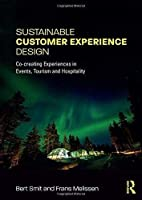 Sustainable Customer Experience Design: Co-creating Experiences in Events, Tourism and Hospitality