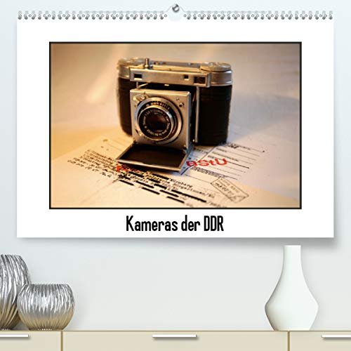 Kameras der DDR (Premium, hochwertiger DIN A2 Wandkalender 2021, Kunstdruck in Hochglanz)