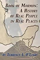 Book of Mormon: A History of Real People in Real Places