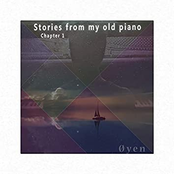 Stories from My Old Piano. Chapter One
