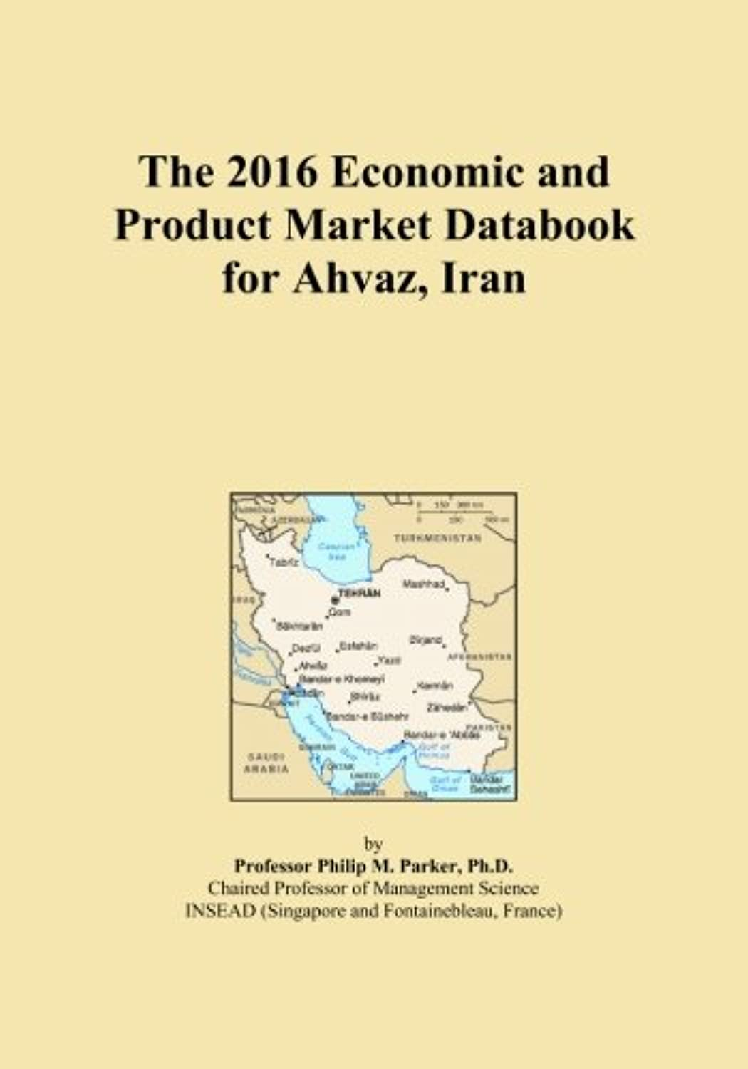 The 2016 Economic and Product Market Databook for Ahvaz, Iran