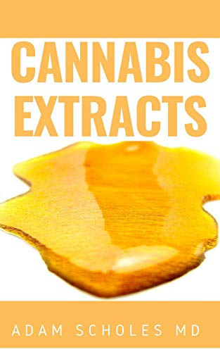 CANNABIS EXTRACTS: The Complete Guide On How to Make Marijuana Extracts For Cooking in Your Home (English Edition)