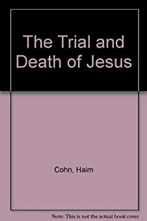 The trial and death of Jesus, (A Cass Canfield book)