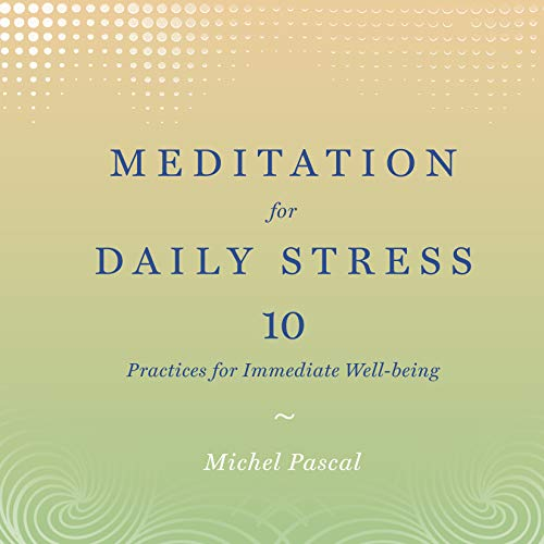 Meditation for Daily Stress Audiobook By Michel Pascal, Natalie L. Trent PhD - foreword cover art