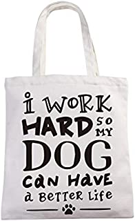 chillake I Work Hard So That My Dog Can Have a Better Life Funny Market Grocery Tote Bag Gift for Dog Lovers Women Her Friend