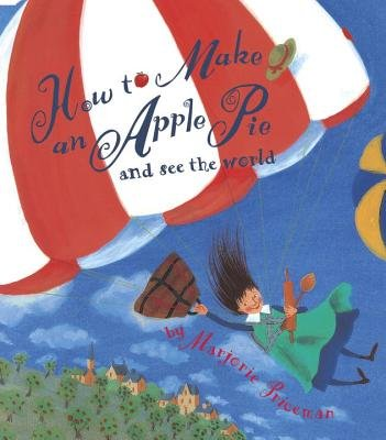 How to Make an Apple Pie and See the World[HT MAKE AN APPLE PIE & SEE WOR][Paperback]