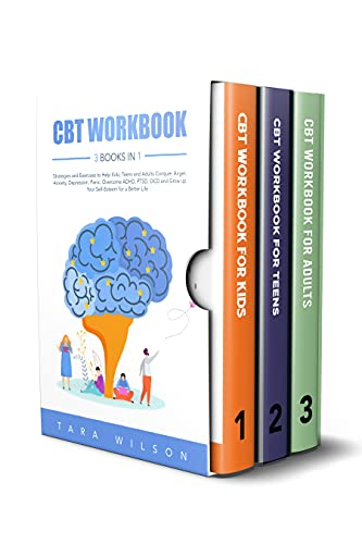 CBT Workbook: 3 Books in 1 Strategies and Exercises to Help Kids, Teens and Adults Conquer Anger, Anxiety, Depression, Panic. Overcome ADHD, PTSD, OCD ... for a Better Life (Counseling Workbooks)