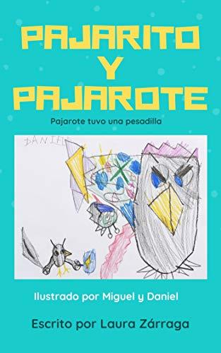 Pajarito y Pajarote: Pajarote tuvo una pesadilla.